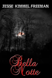 Bella Notte ebook by Jesse Kimmel-Freeman