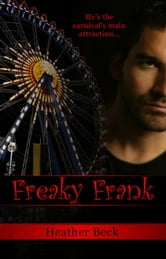 Freaky Frank - Legends Unleashed, #2 ebook by Heather Beck