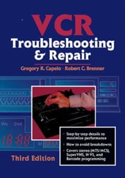 VCR Troubleshooting and Repair ebook by Brenner, Robert