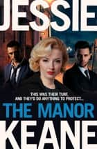 The Manor ebook by Jessie Keane