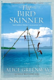 The Bird Skinner ebook by Alice Greenway