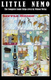 Little Nemo - The Complete Comic Strips (1911) by Winsor McCay (Platinum Age Vintage Comics) eBook by Winsor Mccay