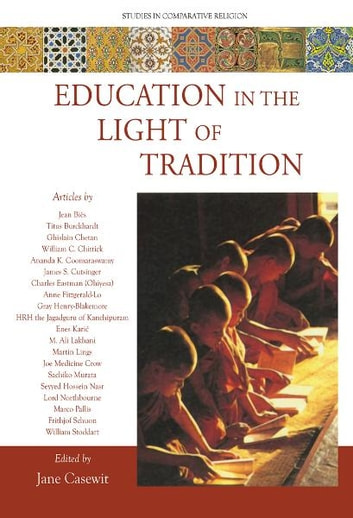 Education in the Light of Tradition - Studies in Comparative Religion ebook by