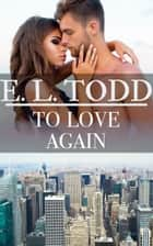To Love Again (Forever and Ever #43) ebook by E. L. Todd
