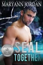 SEAL Together ebook by Maryann Jordan