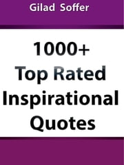 1000 top rated inspirational quotes ebook by Gilad Soffer