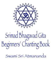 Beginners' Gita Chanting ebook by Swami Sri Atmananda