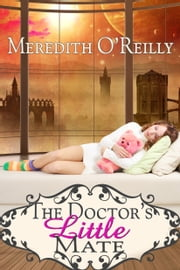 The Doctor's Little Mate ebook by Meredith O'Reilly