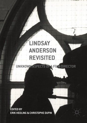 Lindsay Anderson Revisited - Unknown Aspects of a Film Director ebook by