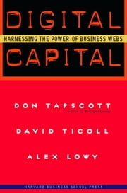 Digital Capital: Harnessing the Power of Business Webs ebook by Tapscott, Don