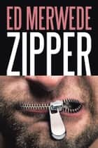 Zipper ebook by Ed Merwede