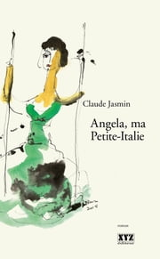 Angela, ma Petite-Italie ebook by Claude Jasmin