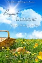 Beyond Summer - Twisted Roots, #2 ebook by Carie Lawson