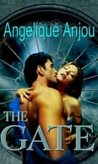 The Gate ebook by Angelique Anjou