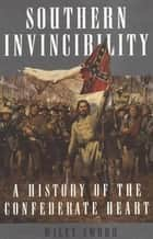 Southern Invincibility ebook by Wiley Sword