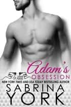 Adam's Obsession - Wired Series, #1 ebook by Sabrina York