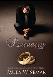 Precedent: Covenant of Trust Book Three eBook by Paula Wiseman