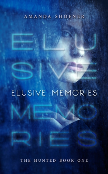 Elusive Memories ebook by Amanda Shofner