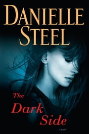 The Dark Side - A Novel ebook by Danielle Steel