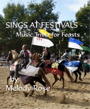 Sings At Festivals: Music Trivia For Feasts ebook by Melody Rose