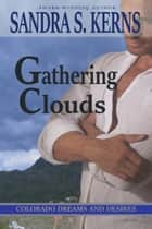 Gathering Clouds ebook by Sandra S. Kerns
