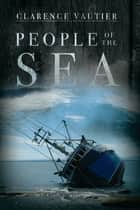 People of the Sea ebook by Clarence Vautier