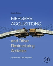 Mergers, Acquisitions, and Other Restructuring Activities ebook by Donald DePamphilis