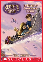 The Riddle of Zorfendorf Castle (The Secrets of Droon #25) ebook by Tony Abbott,David Merrell