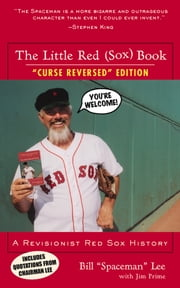 "The Little Red (Sox) Book - A Revisionist Red Sox History ebook by Bill ""Spaceman"" Lee,Jim Prime"