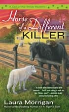 Horse of a Different Killer ebook by Laura Morrigan
