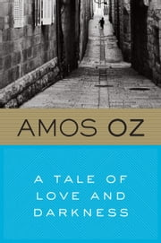 A Tale of Love and Darkness ebook by Amos Oz,Nicholas de Lange