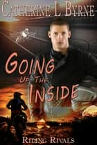 Going up the Inside ebook by Catherine L. Byrne