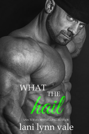 What the Hail ebook by Lani Lynn Vale