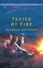 Tested by Fire ebook by Kathryn Springer