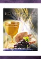 Holy Communion ebook by Dr. Cherli Ann Montgomery