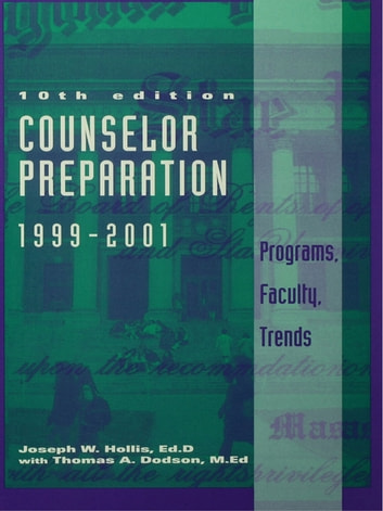 Counselor Preparation 1999-2001 - Programs, Faculty, Trends ebook by Joseph W. Hollis