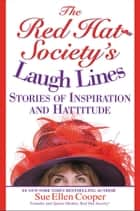 The Red Hat Society (R)'s Laugh Lines ebook by Sue Ellen Cooper
