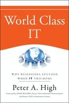 World Class IT ebook by Peter A. High