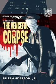 The Vengeful Corpse ebook by Russ Anderson Jr.