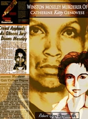 Winston Moseley Murderer Of Catherine Kitty Genovese ebook by Robert Grey Reynolds Jr