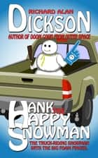 Hank the Happy Snowman ebook by Richard Alan Dickson