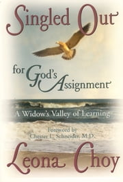 Singled Out For God's Assignment - A Widow's Valley of Learning ebook by Leona Choy