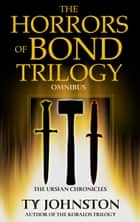 The Horrors of Bond Trilogy Omnibus ebook by Ty Johnston
