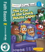 The Case of the Couch Potato Caper / VeggieTales / I Can Read! ebook by Karen Poth