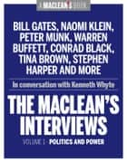The Macleans Interviews, Volume 1: Politics and Power ebook by Kenneth Whyte