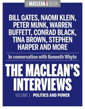 The Macleans Interviews, Volume 1: Politics and Power - In Conversation with Kenneth Whyte ebook by Kenneth Whyte