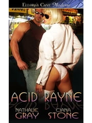 Acid Rayne ebook by Nathalie Gray; Ciana Stone
