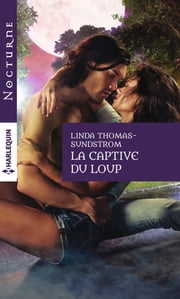 La captive du loup ebook by Linda Thomas-Sundstrom