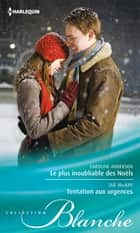 Le plus inoubliable des Noël - Tentation aux urgences eBook by Caroline Anderson, Sue MacKay