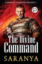 The Divine Command ebook by Saranya Umakanthan, GP Editors